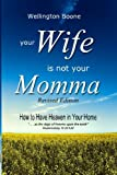img - for Your Wife Is Not Your Momma book / textbook / text book
