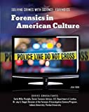 img - for Forensics in American Culture (Solving Crimes with Science: Forensics (Mason Crest)) book / textbook / text book