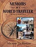 Memoirs of a World Traveler: 20 Years of World Travel