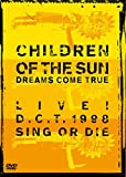 CHILDREN OF THE SUN-LIVE! D.C.T.1998 SING OR DIE- [DVD]