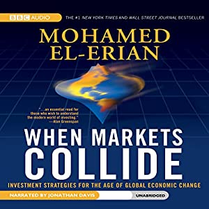 When Markets Collide: Investment Strategies for the Age of Global Economic Change | [Mohamed El-Erian]