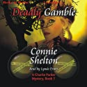 Deadly Gamble: Charlie Parker Mystery, Book 1 (       UNABRIDGED) by Connie Shelton Narrated by Lynda Evans