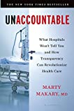 Unaccountable: What Hospitals Wont Tell You and How Transparency Can Revolutionize Health Care