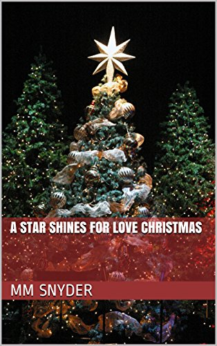 MM Snyder - A Star Shines for Love Christmas (English Edition)