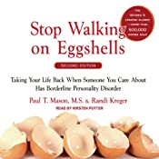 Stop Walking on Eggshells: Taking Your Life Back When Someone You Care about Has Borderline Personality Disorder | [Randi Kreger, Paul T. Mason]