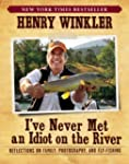 I've Never Met an Idiot on the River:...