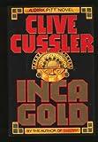 Inca Gold (Dirk Pitt Adventure) Clive Cussler