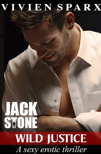 JACK STONE - WILD JUSTICE (The Dark Master Series) by Vivien Sparx