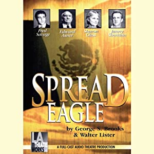 Spread Eagle (Dramatized) | [George S. Brooks, Walter Lister]