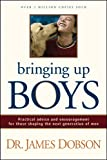 Bringing Up Boys (1414304501) by Dobson, James