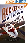 Rocketeers: How a Visionary Band of B...