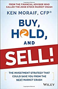 Buy, Hold, and Sell!: The Investment Strategy That Could Save You From the Next Market Crash by Wiley