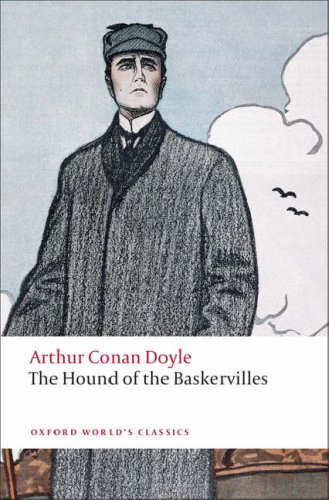 The Hound of the Baskervilles: Another Adventure of Sherlock Holmes (Oxford World's Classics), ARTHUR CONAN DOYLE