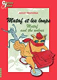 Mataf and the wolves/Mataf et les loups: Tales in English and French (Bilingual Tales for Children Book 6)