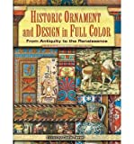 img - for [(Historic Ornament and Design in Full Color: from Antiquity to the Renaissance )] [Author: Guilio Ferrari] [Mar-2007] book / textbook / text book