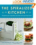 The Spiralized Kitchen: Transform You...