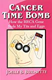 Cancer Time Bomb: How the BRCA Gene Stole My Tits and Eggs
