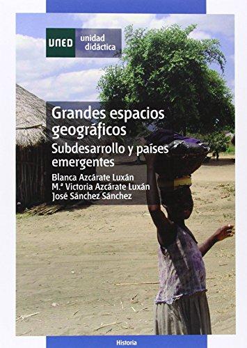 (Oferta) Grandes espacios geográficos: subdesarrollo y países emergentes (UNIDAD DIDÁCTICA)