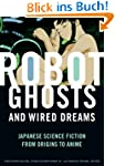Robot Ghosts and Wired Dreams: Japane...