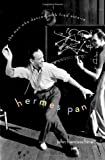 img - for Hermes Pan: The Man Who Danced with Fred Astaire book / textbook / text book