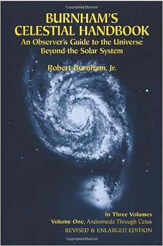 Burnham's Celestial Handbook: An Observer's Guide to the Universe Beyond the Solar System, Vol. 1