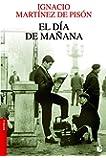 El Día De Mañana (Novela y Relatos)