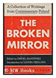 The Broken Mirror: A collection of Writings from Contemporary Poland (1299751032) by Tadeusz Rozewicz