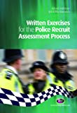 Written Exercises for the Police Recruit Assessment Process (Practical Policing Skills)
