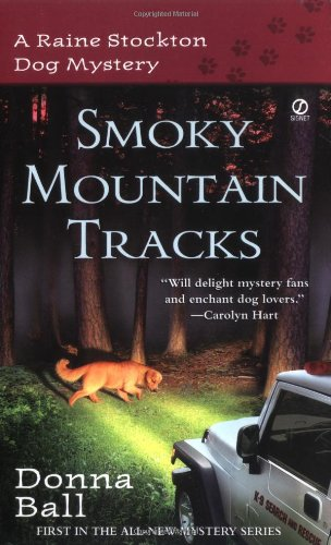 Smoky Mountain Tracks (Raine Stockton Dog Mysteries, Book 1)