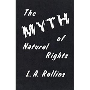 The Myth of Natural Rights, Rollins, L. A.