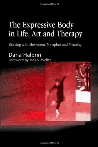 The Expressive Body in Life, Art, and Therapy: Working...