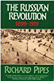 The Russian Revolution 1899 - 1919. (0006862330) by Richard Pipes