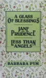 Less Than Angels / Jane and Prudence / A Glass of Blessings (0060806788) by Pym, Barbara