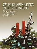 Zwei Klarinetten zur Weihnacht: 24 Weihnachtslieder in...