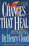Changes That Heal: How to Understand Your Past to Ensure a Healthier Future [CHANGES THAT HEAL]