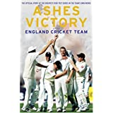 Ashes Victory: The Official Story of the Greatest Ever Test Series in the Team's Own Wordsby The England Cricket...