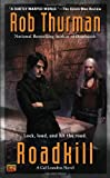 Roadkill (Cal Leandros, Book 5) (0451463196) by Thurman, Rob