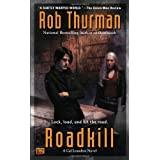 Roadkill: A Cal Leandros Novel (Cal and Niko)von &#34;Rob Thurman&#34;