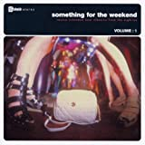 Something for the Weekend Vol.1