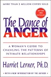 The Dance of Anger: A Woman's Guide to Changing the Patterns of Intimate Relationships (006074104X) by Harriet Lerner