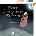 Mommy, Draw Stars on My Tummy: Rhymes...