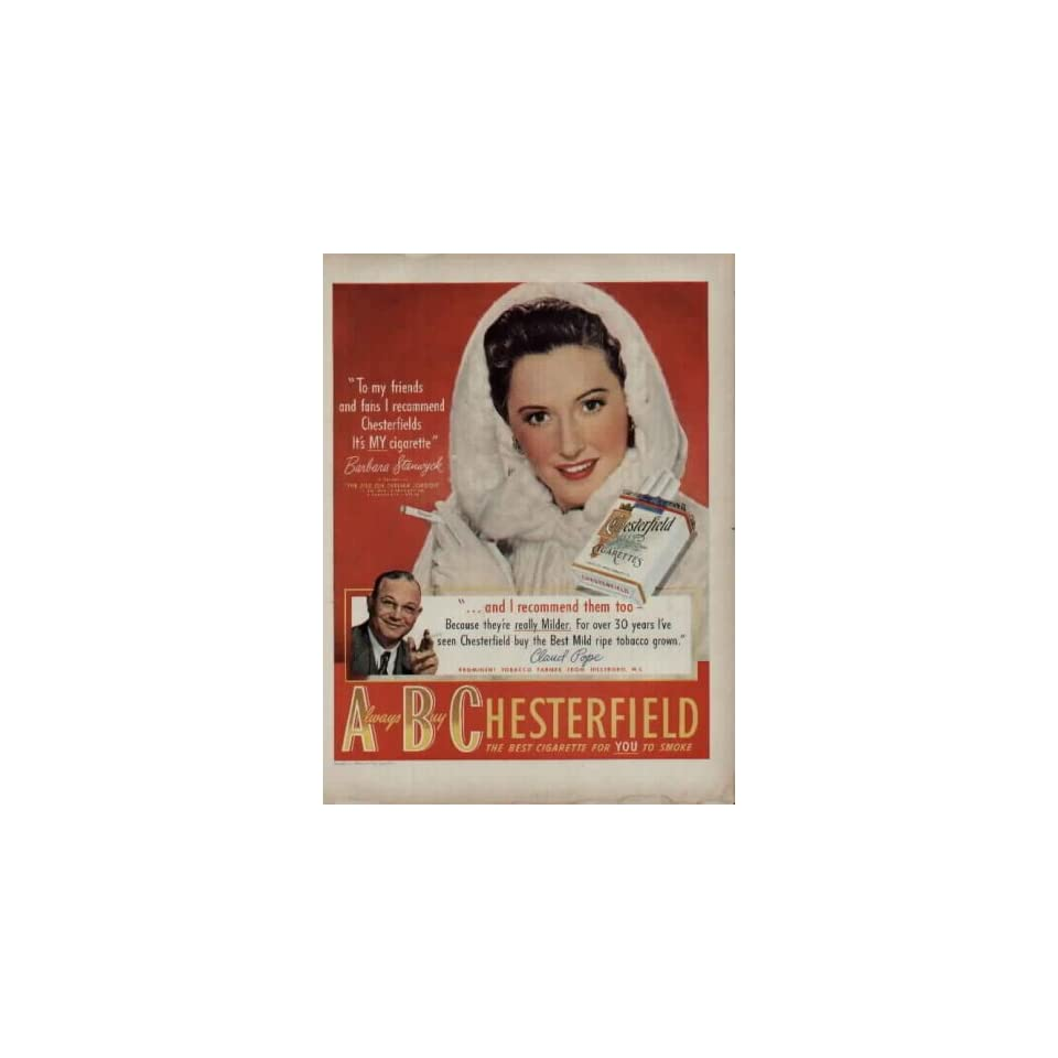 BARBARA STANWYCK  1949 Chesterfield Cigarettes Ad, A3144. See BARBARA STANWYCK starring in THE FILE ON THELMA JORDAN. Also featuring Prominent Tobacco Farmer Claud Pope of Hillsboro, North Carolina. **THIS IS AN AD / POSTER, NOT A DVD**