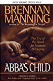 Abba's Child: The Cry of the Heart for Intimate Belonging (1576833348) by Brennan Manning