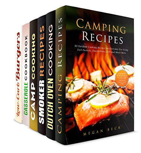 Cooking Outdoors Box Set (6 in 1): Camping, Smoker, Casserole, and Dutch Oven Recipes for the Best Camping Trips (Foil Packet and Camping Recipes) by Megan Beck, Rose Heller, Erica Shaw, Alison DiMarco, Jessica Meyers, Brittany Lewis