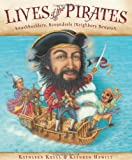 Lives of the Pirates: Swashbucklers, Scoundrels (Neighbors Beware!) (0152059083) by Krull, Kathleen