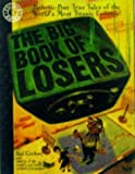 The Big Book of Losers (Factoid books) by Kirchner, Paul, Collins, Nancy A., Chusid, Irwin (1998) Paperback