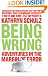 Being Wrong: Adventures in the Margin...