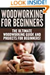WOODWORKING for Beginners: The Ultima...