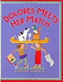 Dolores Meets Her Match (0374317585) by Samuels, Barbara