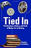 img - for Tied In: The Business, History and Craft of Media Tie-In Writing book / textbook / text book